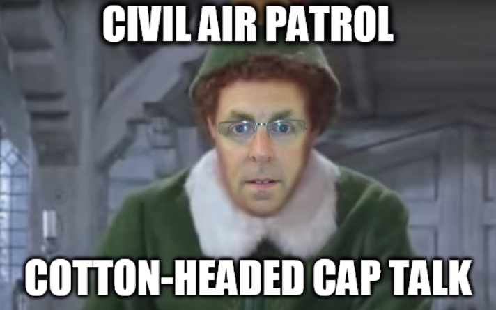 Civil Air Patrol Meme: Cotton-Headed CAP Talk